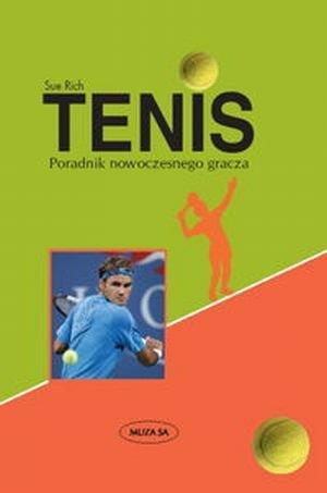 Tenis Poradnik nowoczesnego gracza