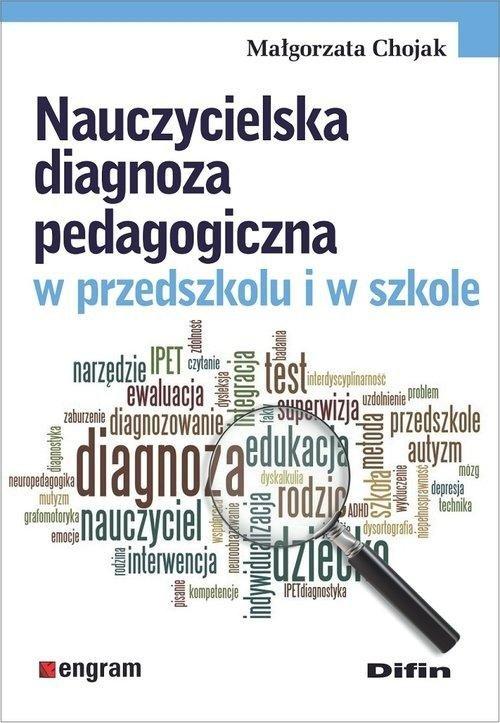 Nauczycielska diagnoza pedagogiczna w przedszkolu i w szkole