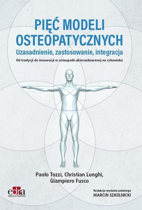 Pięć modeli osteopatycznych Uzasadnienie zastosowanie integracja