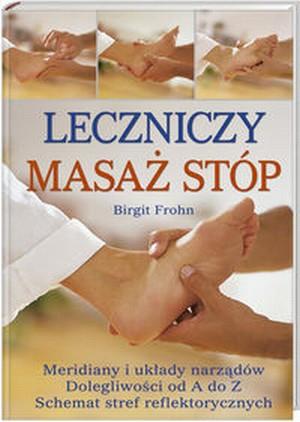 Leczniczy masaż stóp Meridiany i układy narządów. Dolegliwości..