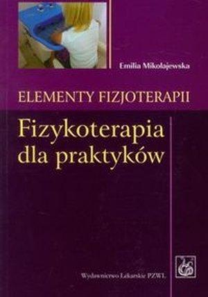 Elementy fizjoterapii Fizykoterapia dla praktyków