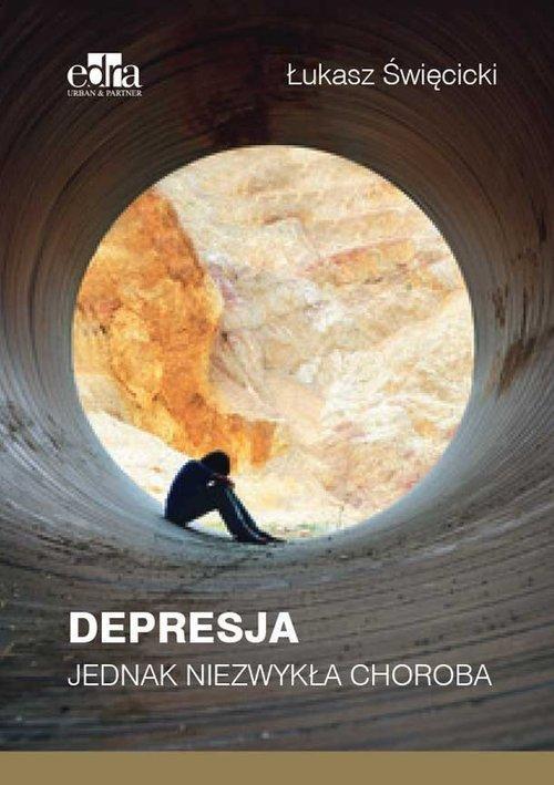 Depresja Jednak niezwykła choroba