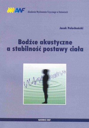 Bodźce akustyczne a stabilność postawy ciała