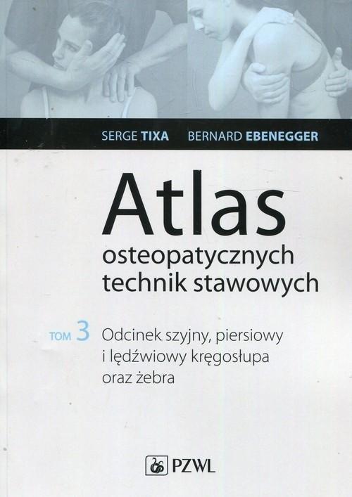 Atlas osteopatycznych technik stawowych Tom 3