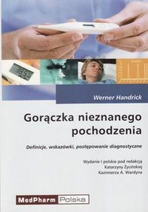 Gorączka nieznanego pochodzenia Definicje wskazówki postępowanie diagnostyczne