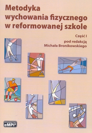 Metodyka wychowania fizycznego w reformowanej szkole Część 1