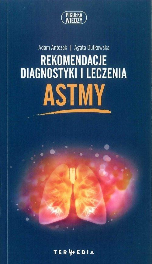 Rekomendacje diagnostyki i leczenia ASTMY