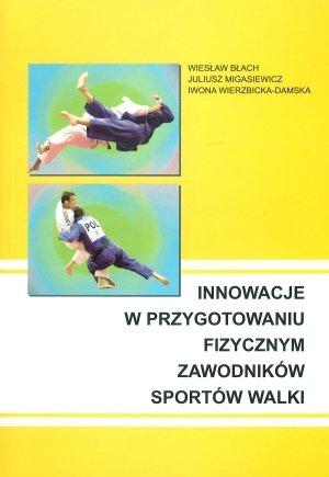 Innowacje w przygotowaniu fizycznym zawodników sportów walki