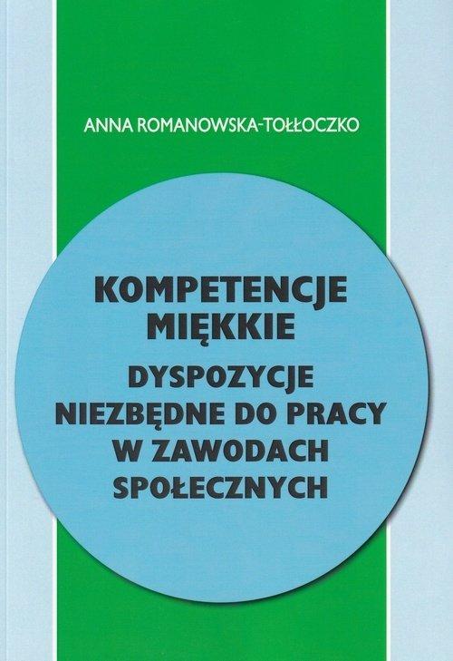 Kompetencje miękkie - dyspozycje niezbędne do pracy w zawodach społecznych