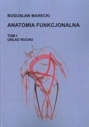 Anatomia funkcjonalna Tom 1 Układ ruchu