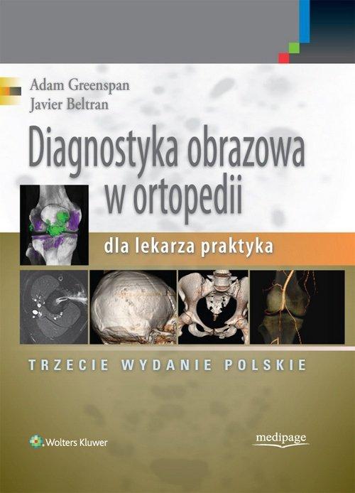 Diagnostyka obrazowa w ortopedii dla lekarza praktyka