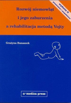 Rozwój niemowląt i jego zaburzenia a rehabilitacja metodą Vojty