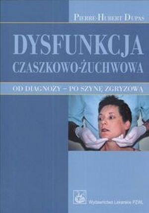 Dysfunkcja czaszkowo-żuchwowa Od diagnozy Po szynę zgryzową