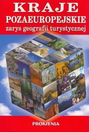 Kraje pozaeuropejskie Zarys geografii turystycznej