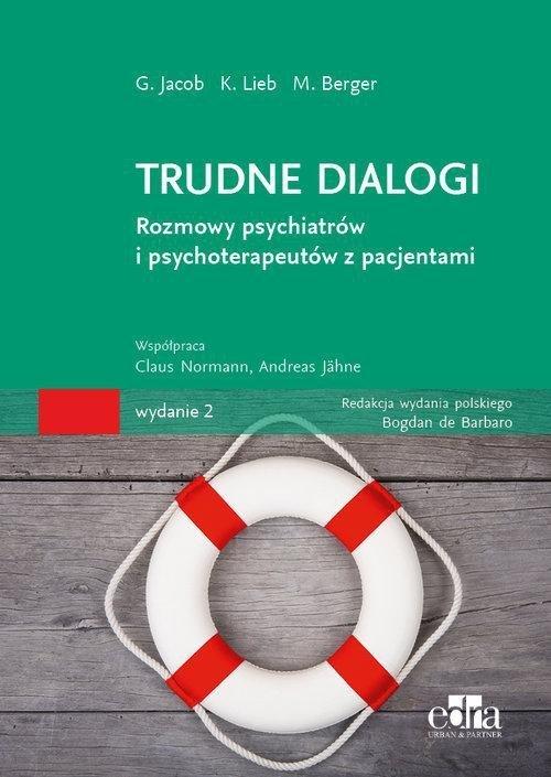 Trudne dialogi Rozmowy psychiatrów i psychoterapeutów z pacjentami