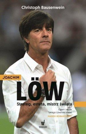 Joachim Low Strateg esteta mistrz świata