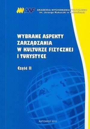 Wybrane aspekty zarządzania w kulturze fizycznej i turystyce Cz. 2