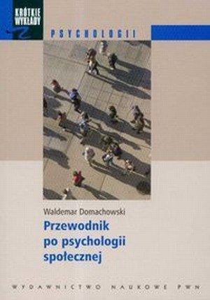Przewodnik po psychologii społecznej Krótkie wykłady z psychologii