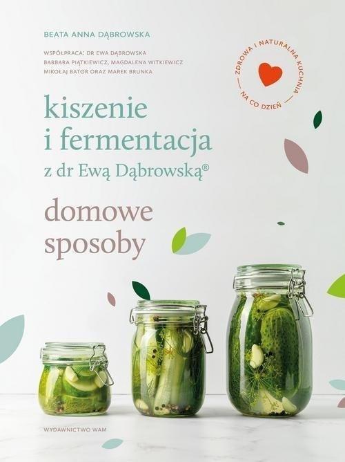 Kiszenie i fermentacja z dr Ewą Dąbrowską