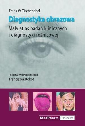 Diagnostyka Obrazowa Mały atlas badań klinicznych i diagnostyki