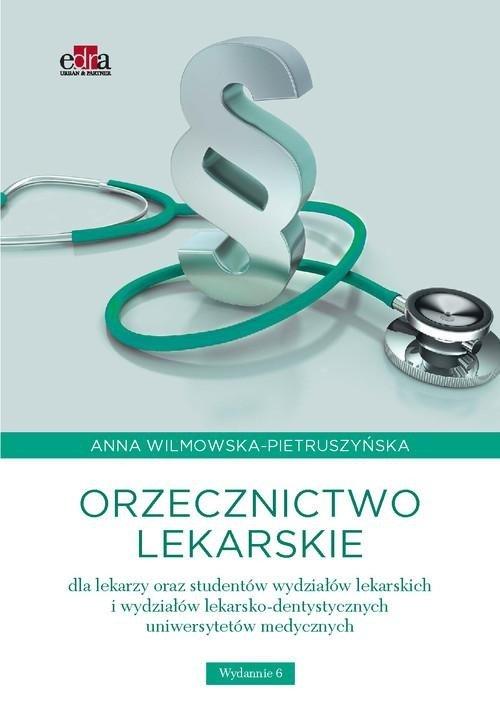 Orzecznictwo lekarskie dla lekarzy oraz studentów wydziałów lekarskich i wydziałów lekarsko-dentystycznych uniwersytetów medycznych