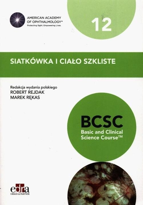 Siatkówka i ciało szkliste BCSC 12 Seria Basic and Clinical Science Course