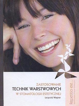 Zastosowanie technik warstwowych w stomatologii estetycznej