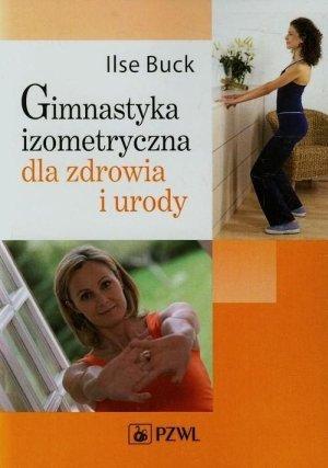Gimnastyka izometryczna dla zdrowia i urody