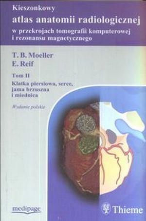Kieszonkowy atlas anatomii radiologicznej tom 2 Klatka piersiowa
