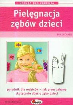 Pielęgnacja zębów dzieci