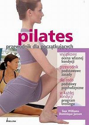 Pilates. Przewodnik dla początkujących
