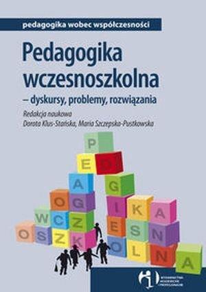 Pedagogika wczesnoszkolna dyskursy problemy rozwiązania