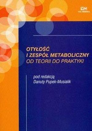 Otyłość i zespół metaboliczny od teorii do praktyki