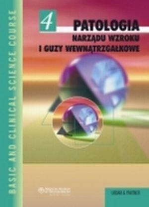 Patologia narządu wzroku i guzy wewnątrzgałkowe Seria Basic and Clinical Science Course (BCSC 4)