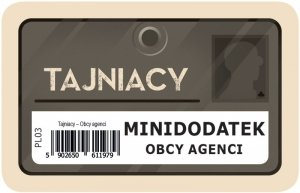 Tajniacy: Obcy agenci (dodatek)