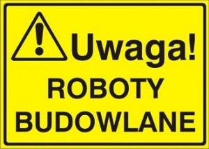 Znak UWAGA! Roboty budowlane P.Z. 319-11