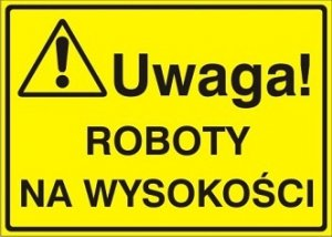 Znak UWAGA! Roboty na wysokości P.Z. 319-08