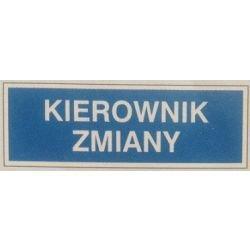 Znak KIEROWNIK ZMIANY 801-70 P.Z.