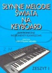NIEMIRA M.: Słynne melodie świata na keyboard  z.1