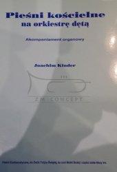 Kinder Joachim: Pieśni kościelne na orkiestrę dętą cz. 2, akompaniament organowy
