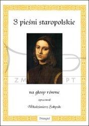 TRIANGIEL Sołtysik Włodzimierz, 3 pieśni staropolskie, na głosy równe