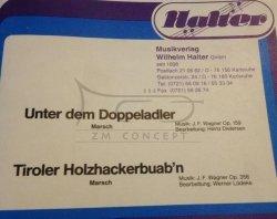 Wagner, Joseph, Franz: Unter dem doppeladler op. 159 und Tiroler Holzhackerbaub'n na orkiestrę marszową, partytura i głosy