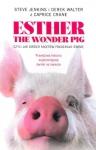 Esther the Wonder Pig, czyli jak dwóch facetów pokochało świnię