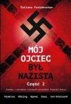 Mój ojciec był nazistą.  Rozmowy z potomkami czołowych przywódców III Rzeszy, tom 2