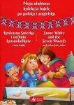 Moja ulubiona kolekcja bajek po polsku i angielsku. Królewna Śnieżka i siedmiu krasnoludków i inne bajki