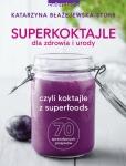 Superkoktajle dla zdrowia i urody