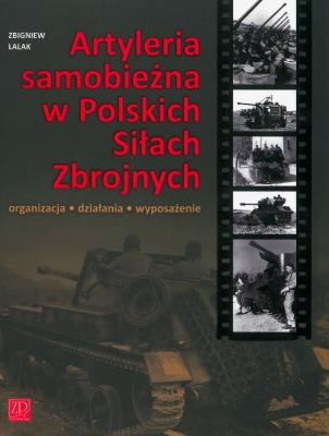 Artyleria samobieżna w Polskich Siłach Zbrojnych. Organizacja, działania, wyposażenie.