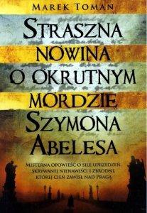 Straszna nowina o okrutnym mordzie Szymona Abelesa
