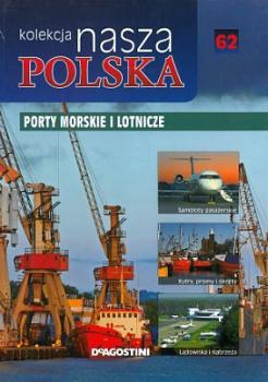 Porty morskie i lotnicze. Nasza Polska, tom 62
