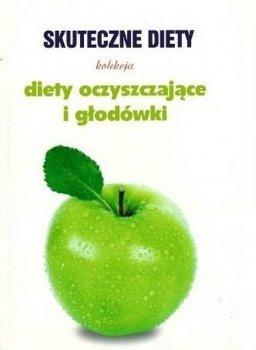 Diety oczyszczające i głodówki. Skuteczne diety